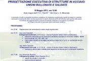"""Seminario di aggiornamento professionale """"Progettazione esecutiva di strutture in acciaio: unioni bullonate e saldate"""""""
